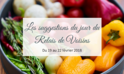 19 au 22 février : les suggestions du Relais de Voisins