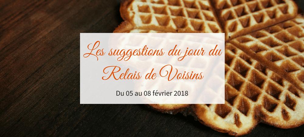 05 au 08 février : les suggestions du Relais de Voisins